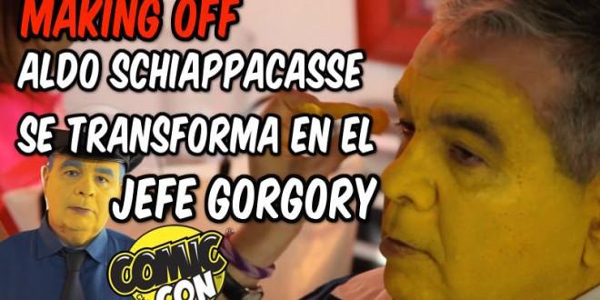 [MAKING OFF] ALDO SCHIAPPACASSE SE TRANSFORMA EN SU ALTER EGO EL JEFE GORGORY | COMIC CON CHILE 2017