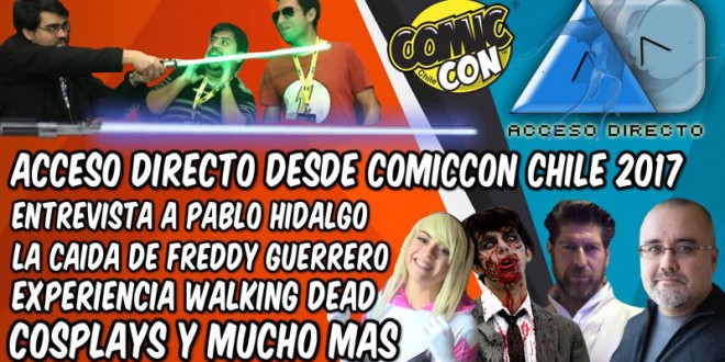 """ACCESO DIRECTO """"El webshow de RegiónVisual"""" Desde Comic Con Chile 2017"""