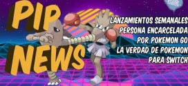 PIP NEWS #7   PERSONA DETENIDA POR POKEMON GO   LANZAMIENTOS DE LA SEMANA